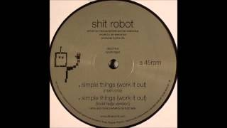 Shit Robot  - Simple Things (Work it Out) Todd Terje Rerub Thumbnail