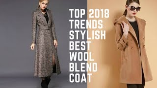 2018 Top Trends Stay Stylish and Up to Date: Best Wool Blend Coat