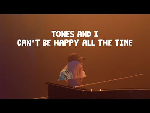 TONES AND I - CAN&39;T BE HAPPY ALL THE TIME