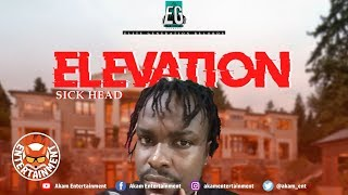 Sick Head - Elevation [Money Hunter Riddim] March 2019