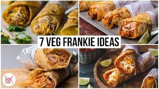 7 VEG FRANKIE IDEAS | 7 तरीके से बनाइये वेज फ्रैंकी | Chef Sanjyot Keer