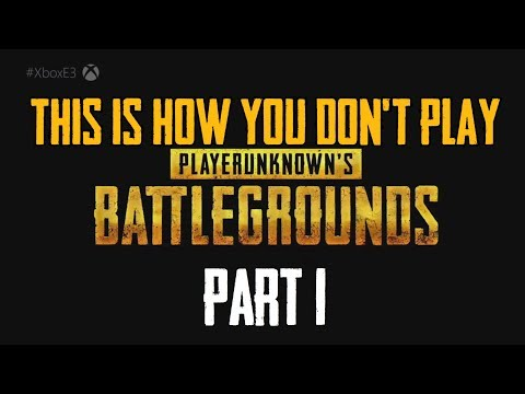 This is How You Don't Play PlayerUnknown's Battlegrounds 1-126