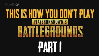 This is How You Don't Play PlayerUnknown's Battlegrounds 1-124