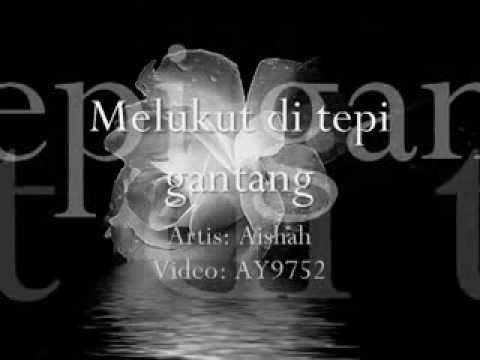 Aishah Melukut Di Tepi Gantang With Lyrics Wmv Youtube