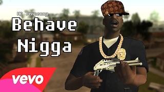 Behave Nigga