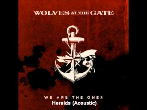 Heralds (Acoustic) - by Wolves at the Gate
