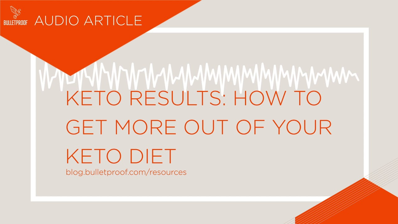 Keto Results: How to Get More Out of Your Keto Diet Keto