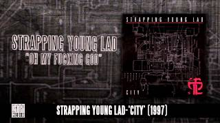 STRAPPING YOUNG LAD - Oh My Fucking God (Album Track)