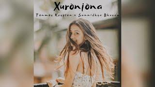 Tonmoy Krypton x Sannidhya Bhuyan - Xuronjona (Official Audio)