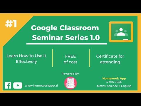 Google Classroom Seminar Series - 1 - Homework App
