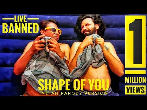 Ed Sheeran - Shape of You [INDIAN VERSION by LIVE BANNED]