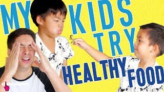 My Kids Try Healthy Food - Daddy Diaries: EP1