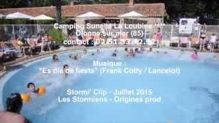 StormiClip - Camping Sunêlia La Loubine - Juillet 2015
