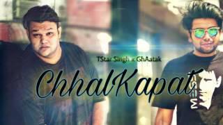 ' ChhalKapat - TStar Singh X GhAatak ' | Desi Hiphop | Audio 2017 | ( done in 3 hrs )