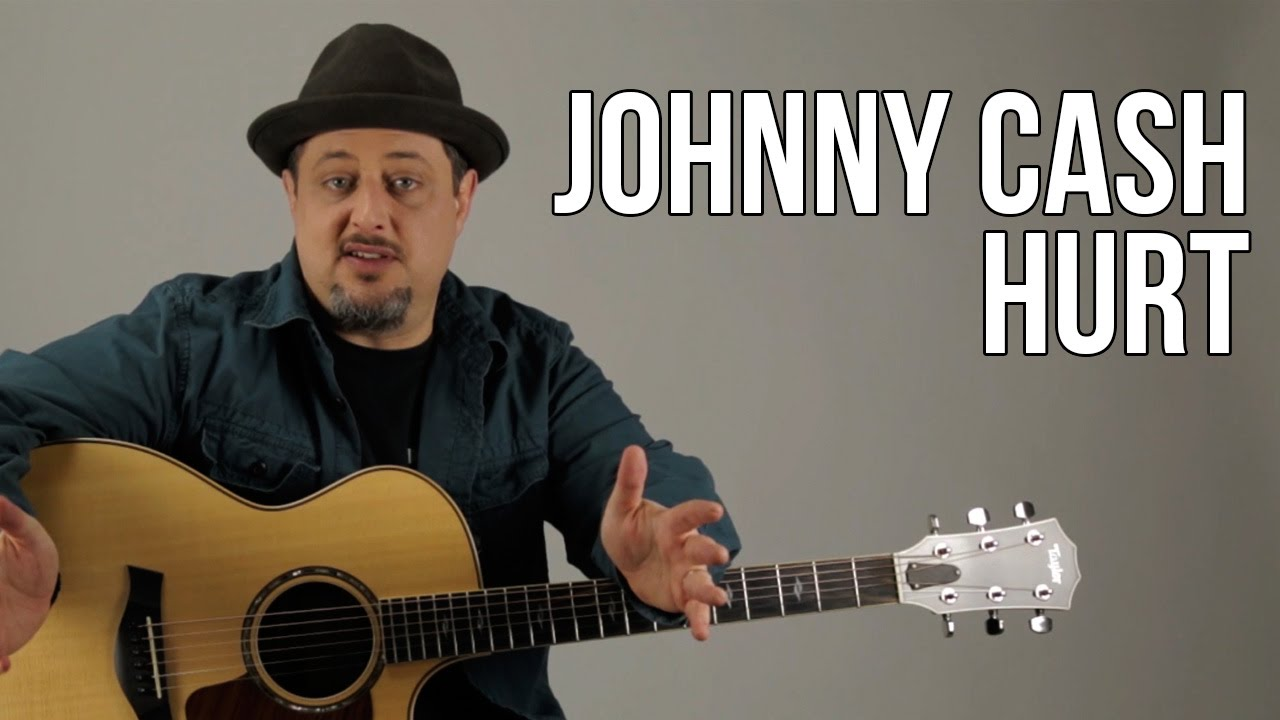 Johnny Cash - Hurt Guitar Lesson - Nine Inch Nails - Trent Reznor ...