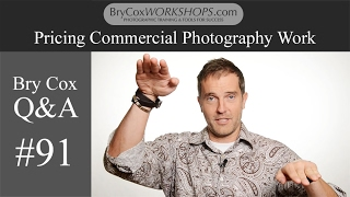 #91 –Pricing Commercial Photography Work – Bry Cox Q&A for Photographers