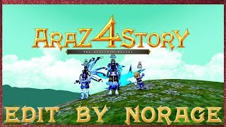 Araz 4Story - Edit by NORAGE #1