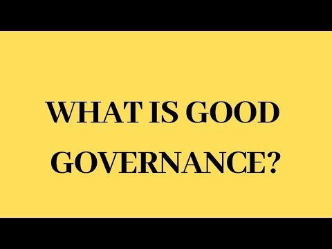 WHAT IS GOVERNANCE? || WHAT IS GOOD GOVERNANCE? || WHAT ARE THE CHARACTERISTICS OF GOOD GOVERNANCE?