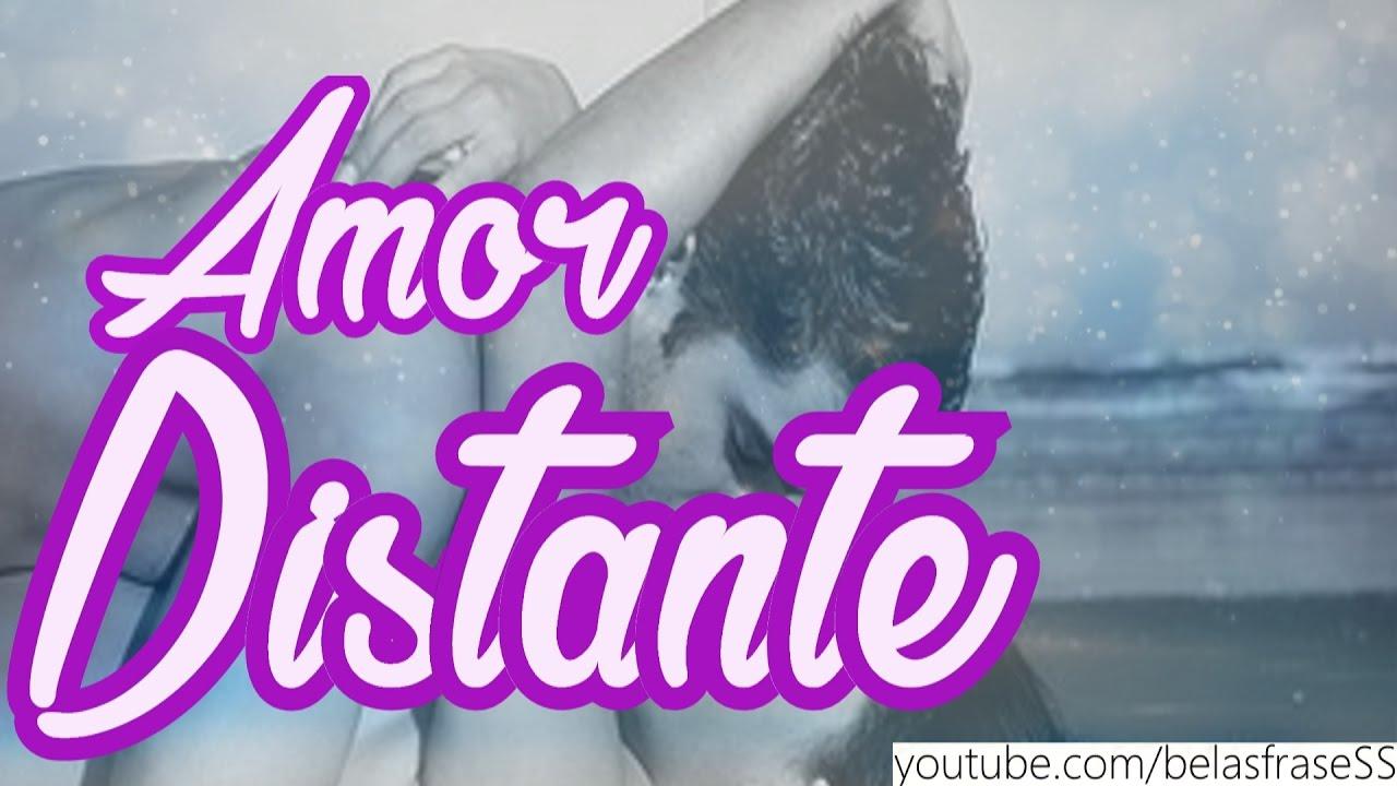 Mensagem De Amor Amor Distante Youtube