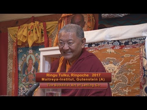 "Ringu Tulku  2017: ""The Buddhist Art of Letting Go"""