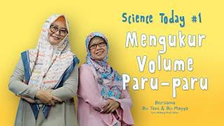 Percobaan Mengukur Volume Paru-paru | Science Today S01E1 - Bu Teni & Bu Mayya