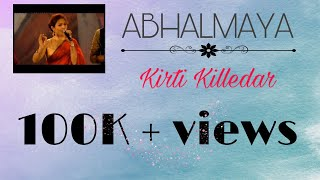 Abhalmaya Title Song l Kirti Killedar