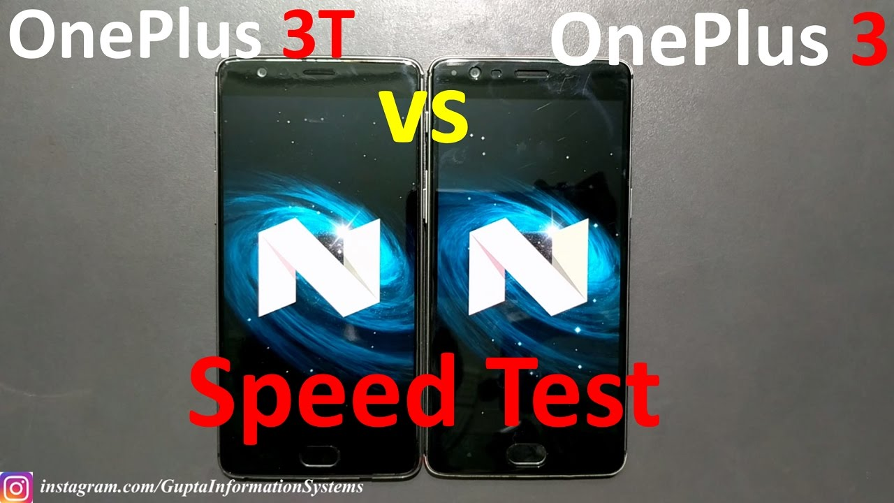 OnePlus 3T vs OnePlus 3 SpeedTest Android Nougat 7 0 with F2FS, BenchMark  Test (Oxygen OS 4 0)