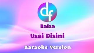 Raisa - Usai Disini (Karaoke/Lirik/Instrumental) - Stafaband