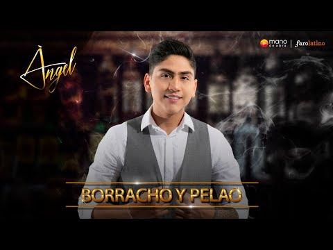 Ángel Oficial - Borracho Y Pelao L Video Oficial
