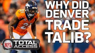 Why did the Broncos Trade Aqib Talib to the Rams & What Does he Bring to LA? | Total Access | NFL