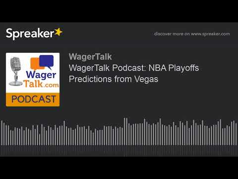 WagerTalk Podcast: NBA Playoffs Predictions from Vegas