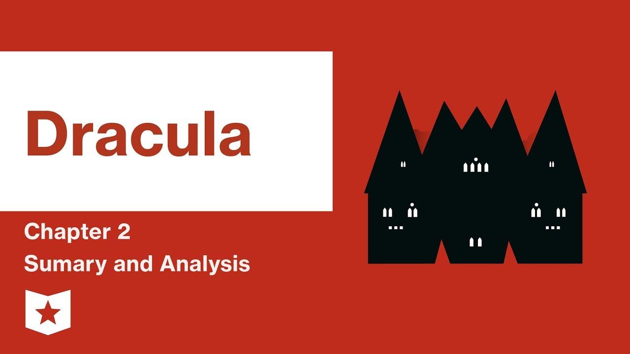 Dracula | Chapter 2 Summary & Analysis | Bram Stoker
