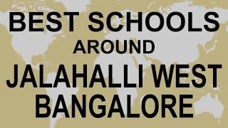Best Schools around Jalahalli West Bangalore   CBSE, Govt, Private, International | Study Space