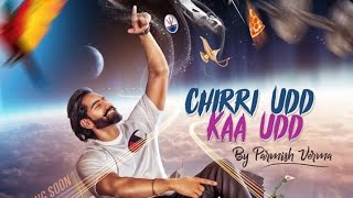 Chadi udd cawe udd permish Verma  (official video)..new song. full video.
