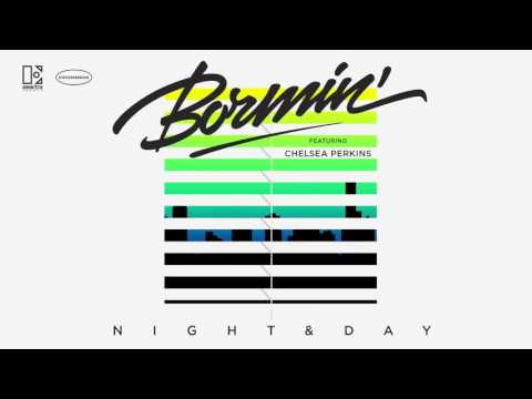 Bormin - Night & Day ft. Chelsea Perkins