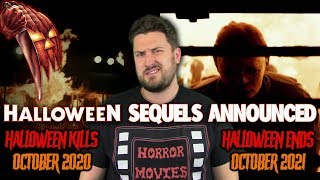 Halloween Sequels Announced!!! (Halloween Kills 2020 & Halloween Ends 2021)