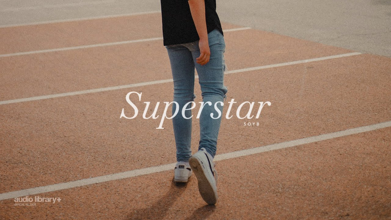 Superstar - Soyb [Audio Library Release] · Free Copyright-safe Music