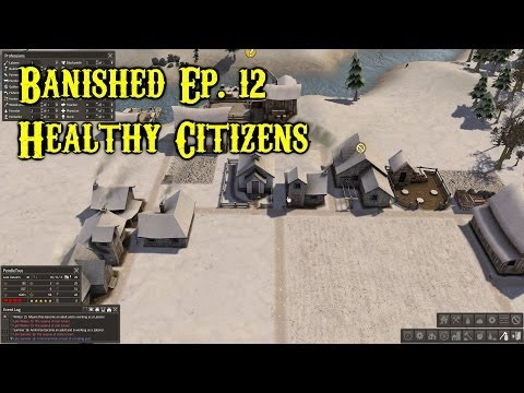 Banished! Ep. 12 - Healthy Citizens