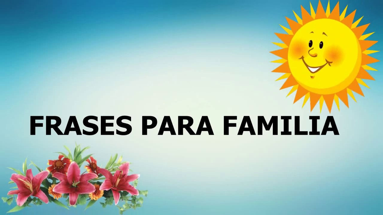 Frases De Familia: FRASES PARA A FAMÍLIA