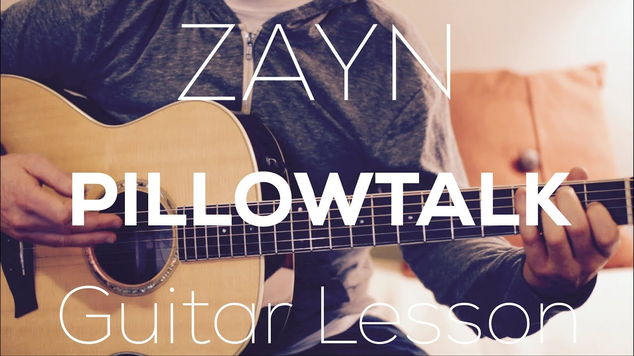 ZAYN- PILLOWTALK - Guitar Lesson (Chords and Strumming ...