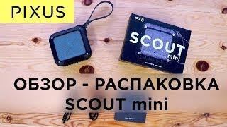 Обзор портативной колонки PIXUS SCOUT mini