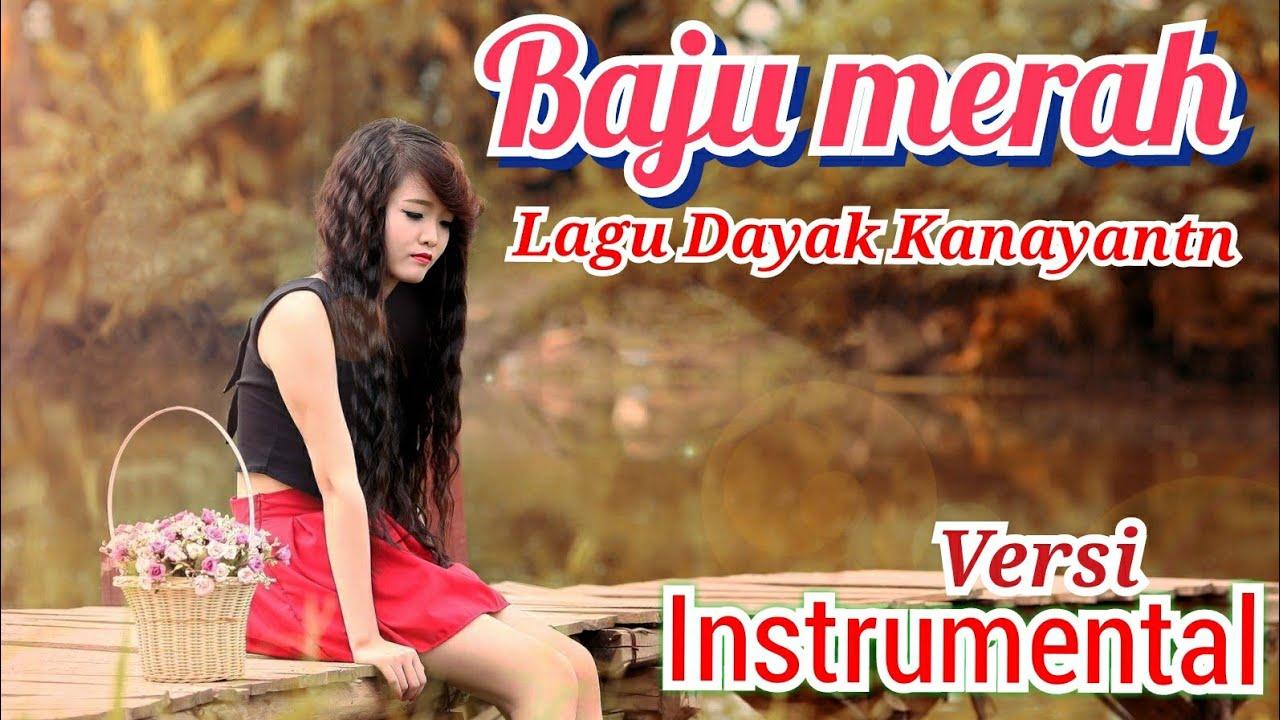 Baju Merah Lagu Dayak Kandayan A Traditional Dayak Kanayatn Song