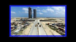 [NG News] Eko atlantic city partners fine and country