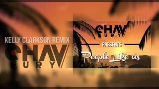 Kelly Clarkson - People Like Us (Chav Fury Remix) FREE DOWNLOAD