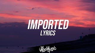 JESSIE REYEZ - IMPORTED (Lyrics / Lyric Video) FT. JRM