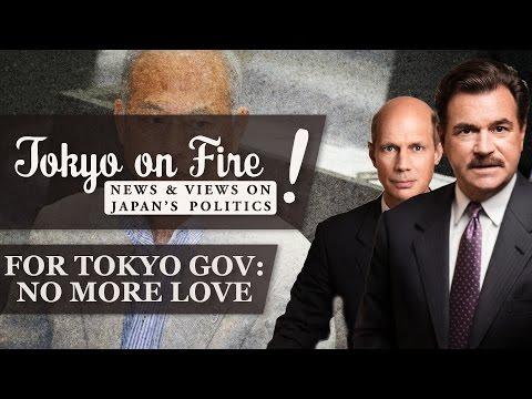 For Tokyo Gov: No More Love | Tokyo on Fire