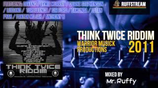 Think Twice Riddim MIX (2011) Duane Stephenson, Luciano, Anthony B, Lutan Fyah, Fantan Mojah