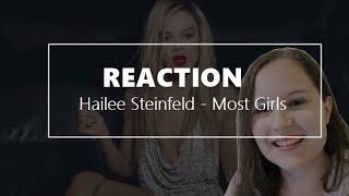 Hailee Steinfeld - Most Girls - Reaction Mp3