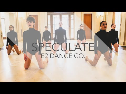 Speculate (Official Video) | E2 Dance Co.