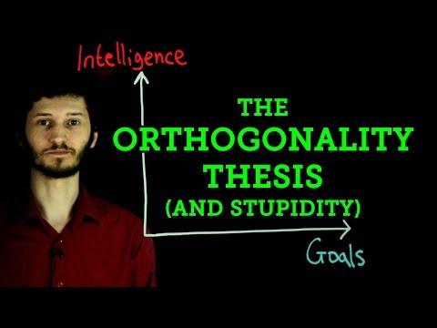 The Orthogonality Thesis, Intelligence, and Stupidity